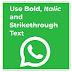 Cara Menggunakan Teks Bold, Italic dan Strikethrough pada WhatsApp, ini caranya