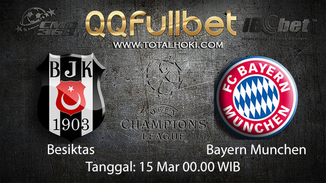 BOLA88 - PREDIKSI TARUHAN BOLA BESIKTAS VS BAYERN MUNCHEN 15 MARET 2018 ( UEFA CHAMPIONS LEAGUE )
