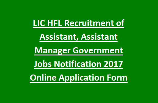 Lic Hfl Recruitment Of Assistant Assistant Manager Government Jobs