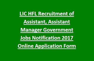 LIC HFL Recruitment of Assistant, Assistant Manager Government Jobs Notification 2017 Online Application Form