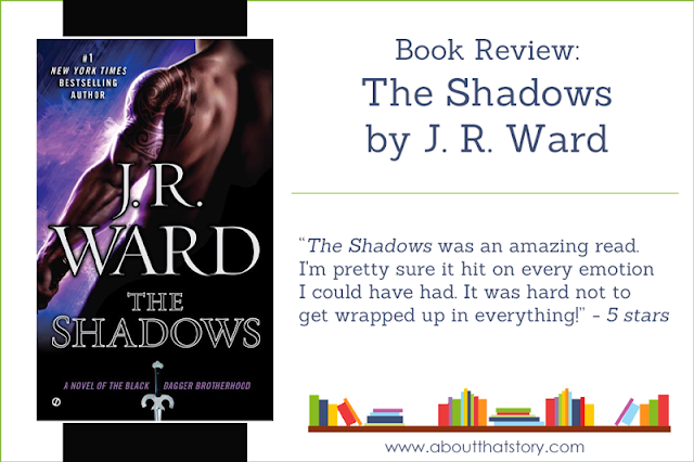 Book Review: The Shadows by J. R. Ward | About That Story