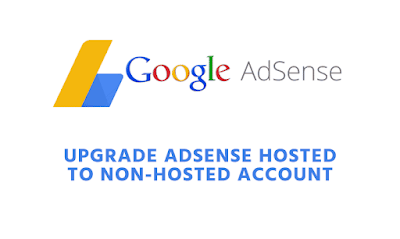 How to Upgrade a Hosted Adsense to Non Hosted Adsense