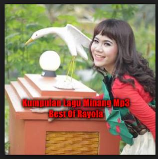 50 Lagu Minang Rayola Mp3 Album Pop Minang Terbaik Full Rar, Rayola, Lagu Minang Mp3, Lagu Daerah, Kompilasi,