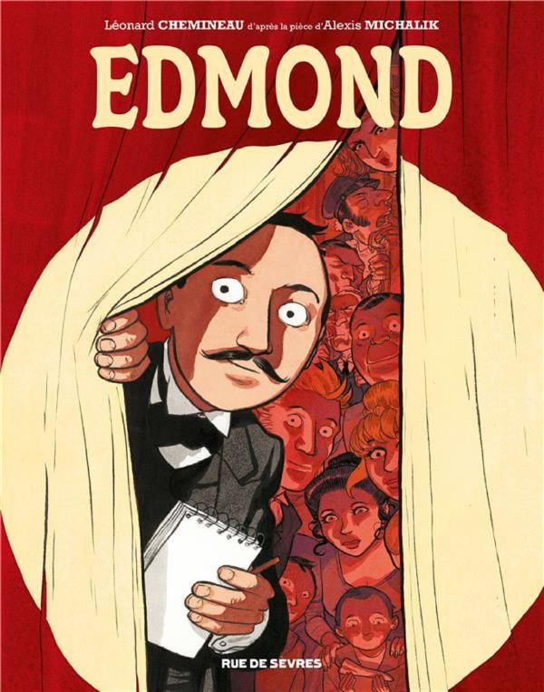 Edmond de Leonard Chemineau adapté de la pièce d'Alexis Michalik