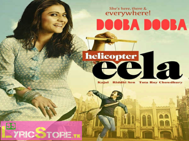 Dooba dooba song lyrics, helicopter eela movie song lyrics, ARIJIT Singh song , Sunidhi Chauhan song