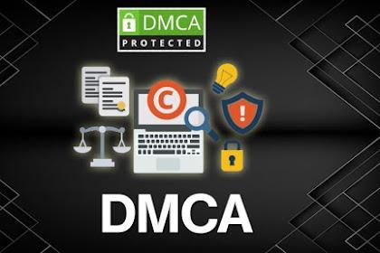 Apa itu DMCA ? Pengertian, Fungsi dan Cara Mengatasi DMCA