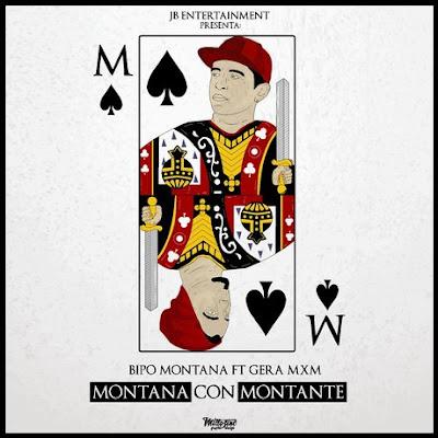 Bipo Montana feat. Gera MxM - Montana Con Montante (Single) [2016]