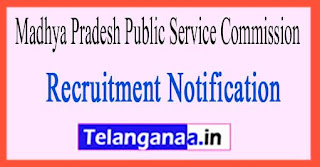 Madhya Pradesh Public Service Commission MPPSC Recruitment Notification 2017