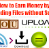 How to Earn Money by Uploading Files without Survey ?