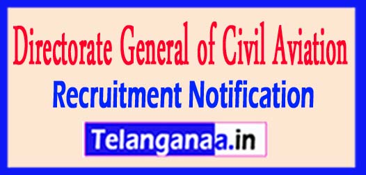 Directorate General of Civil Aviation DGCA Recruitment Notification