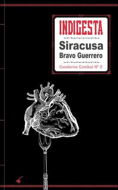 Cuaderno Caníbal Nº 0, de Siracusa Bravo Guerrero