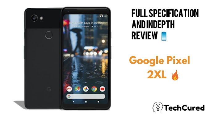 Google Pixel 2XL- Size of Quality Matters