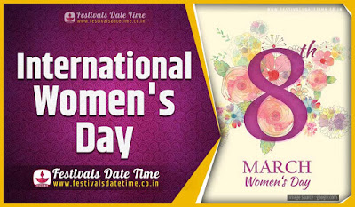 2023 International Women's Day Date and Time, 2023 International Women's Day Festival Schedule and Calendar