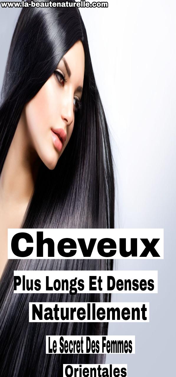 Cheveux plus longs et denses naturellement : Le secret des femmes orientales