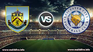 مشاهدة مباراة ليستر سيتي وبيرنلي Leicester city Vs Burnley fc بث مباشر بتاريخ 02-12-2017 الدوري الانجليزي
