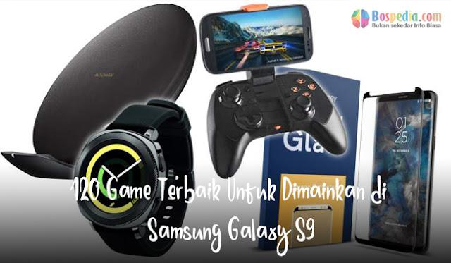 120 Game Terbaik Untuk Dimainkan di Samsung Galaxy S9