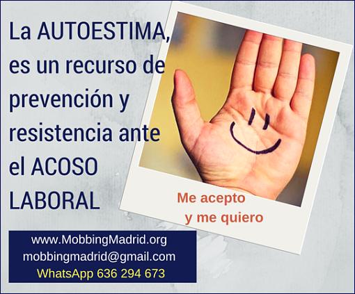 #MobbingMadrid La autoestima, es un recurso de prevención y resistencia ante el #AcosoLaboral
