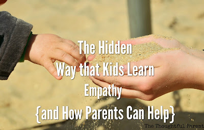 The Hidden Way That Kids Learn Empathy (and How Parents Can Help)