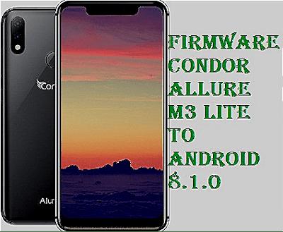 تفليش، وتحديث ،جهاز، كوندور ،Firmware، Update، Condor، Allure، M3، Lite، SP626 ، to، Android، 8.1.0