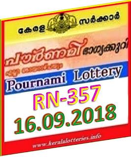 kerala lottery result from keralalotteries.info 16/09/2018, kerala lottery result 16-09-2018, kerala lottery results 16-09-2018, POURNAMI lottery RN 357 results 16-09-2018, POURNAMI lottery RN 357, live POURNAMI   lottery RN-357, POURNAMI lottery, kerala lottery today result POURNAMI, POURNAMI lottery (RN-357) 16-09-2018, RN 357, RN 357,