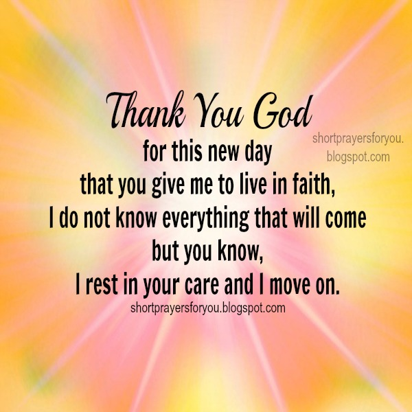 Thank You, God, for this New Day short prayers for you. Free christian quotes, prayers for everyday, free christian images.