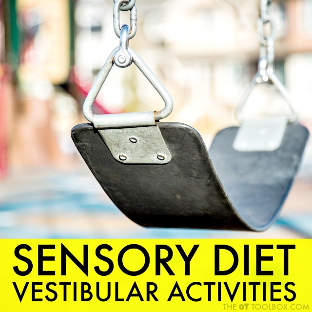 These vestibular activities for a sensory diet are great sensory ideas for addressing hyperresponsiveness or hyporesponsiveness to vestibular input as well as adding vestibular sensory input into a sensory diet or sensory lifestyle.