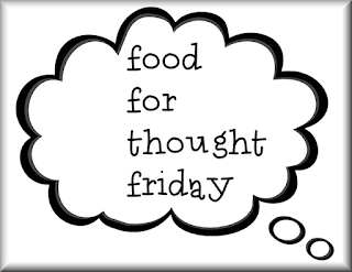 Food For Thought Friday - #F4TFriday