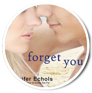 Forget you - Jennifer Echols