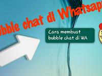 Cara Membuat Notifikasi Balon Obrolan Whatsapp Seperti Messenger