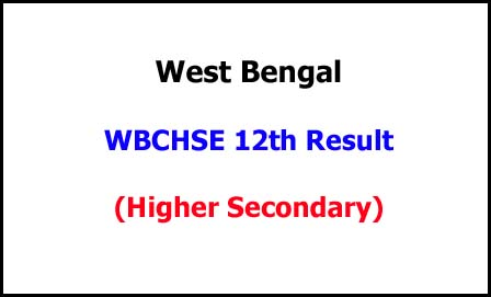 West Bengal Higher Secondary (12th Class) Exam Result 2020
