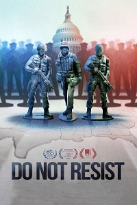 Watch Do Not Resist Online Free in HD