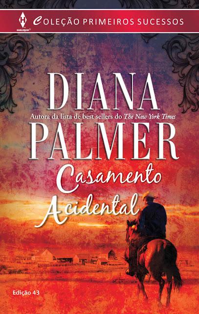 Casamento Acidental Harlequin Primeiros Sucessos - ed.43 - Diana Palmer