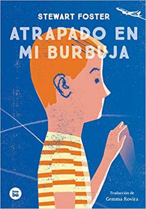 Libro juvenil recomendado niños +12 años Atrapado en mi burbuja