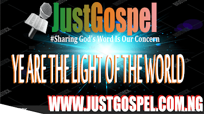 LIGHT SERMON: Ye Are The Light Of The World