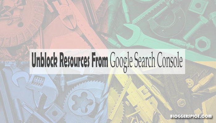 Check Blocked Resources Report and Unblock Resources from Google Search Console?