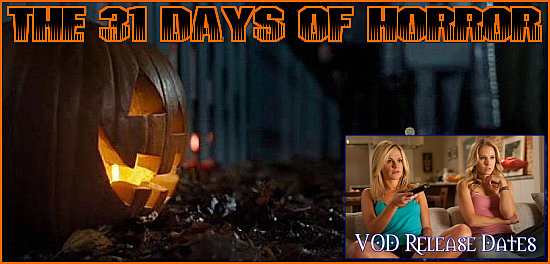 http://thehorrorclub.blogspot.com/2014/09/the-31-days-of-horror-vod-release-dates.html