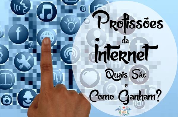 Profissões na Internet - O Quais São e Como Ganham