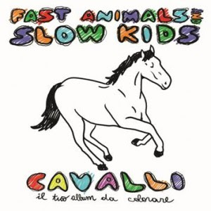 Fast Animals and Slow Kids - Cavalli
