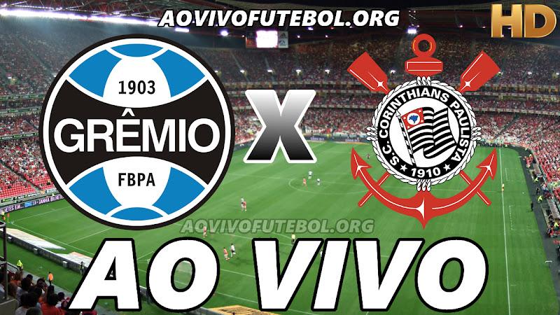 Assistir Grêmio x Corinthians Ao Vivo HD