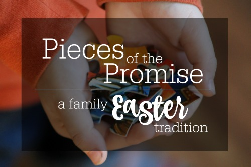 Pieces of the Promise a family Easter tradition