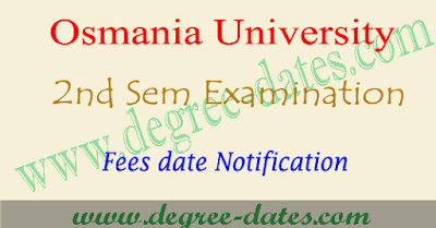 OU degree 2nd sem fee last date 2017 time table 1st year ug osmania university