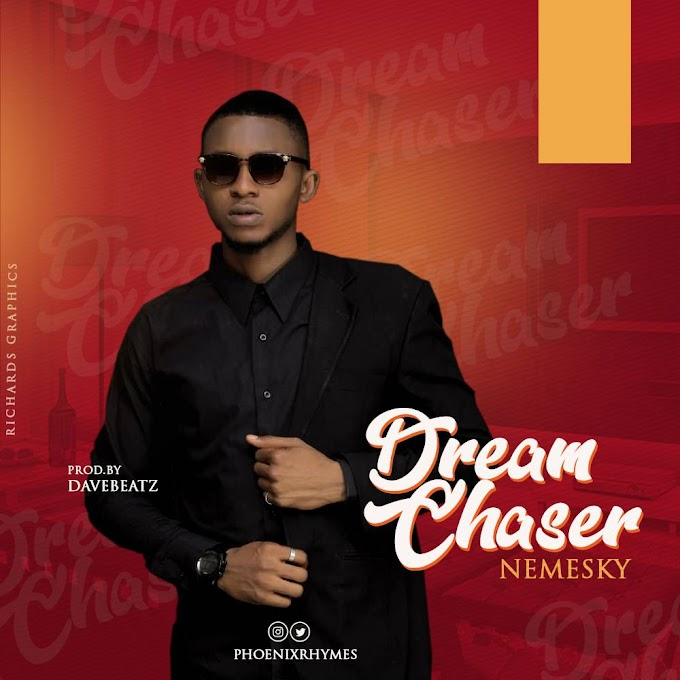 [MUSIC] NEMESKY – DREAM CHASER (PROD. BY DAVE BEAT)