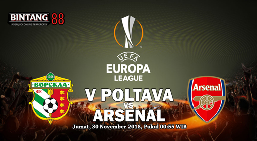 Prediksi Vorskla Poltava vs Arsenal 30 November 2018