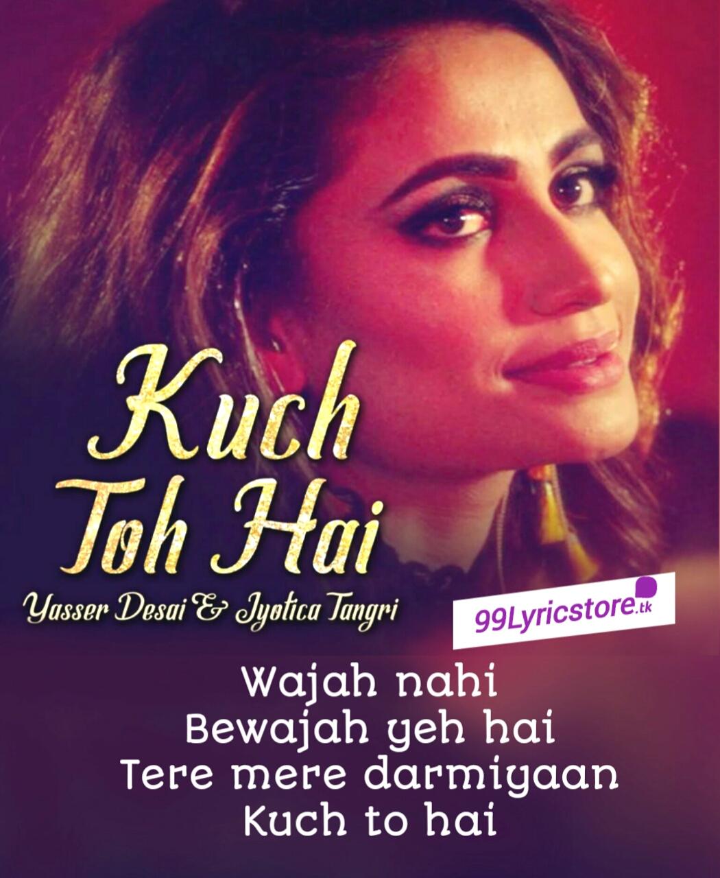 Kuch to hai Lyrics Yasser Desai , Kuch toh hai Lyrics Jyotica Tangari  , Yasser Song lyrics Kuch toh hai , Jyotica Tangari Song Lyrics Kuch toh hai , Latest Hindi Song Lyrics 2019 , Kuch to hai Yasser Desai & Jyotica Tangari Song Lyrics , Kuch to hai song lyrics zee music company