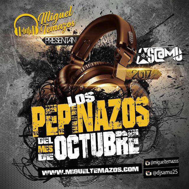 Los Pepinazos del Mes (Octubre 2017)