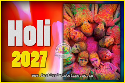 2027 Holi Festival Date & Time, 2027 Holi Calendar