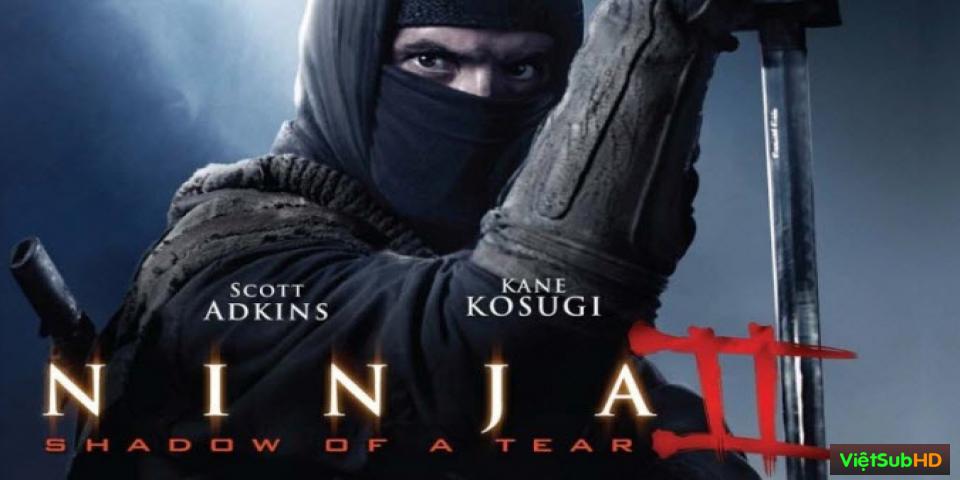 Phim Ninja 2: Ninja Báo Thù (hình Bóng Của Nước Mắt) VietSub HD | Ninja 2: Shadow Of A Tear 2013
