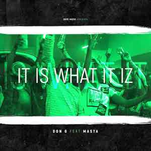 Don G Feat. Masta - It Is What It Iz (Rap) [DOWNLOAD 2018]