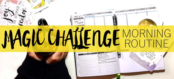 Magic Challenge: Morning Routine con il Time Warp