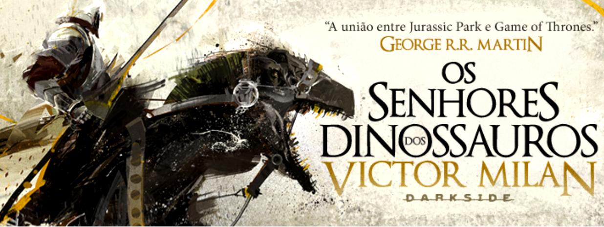 Resenha | Os Senhores dos Dinossauros (Victor Milán)
